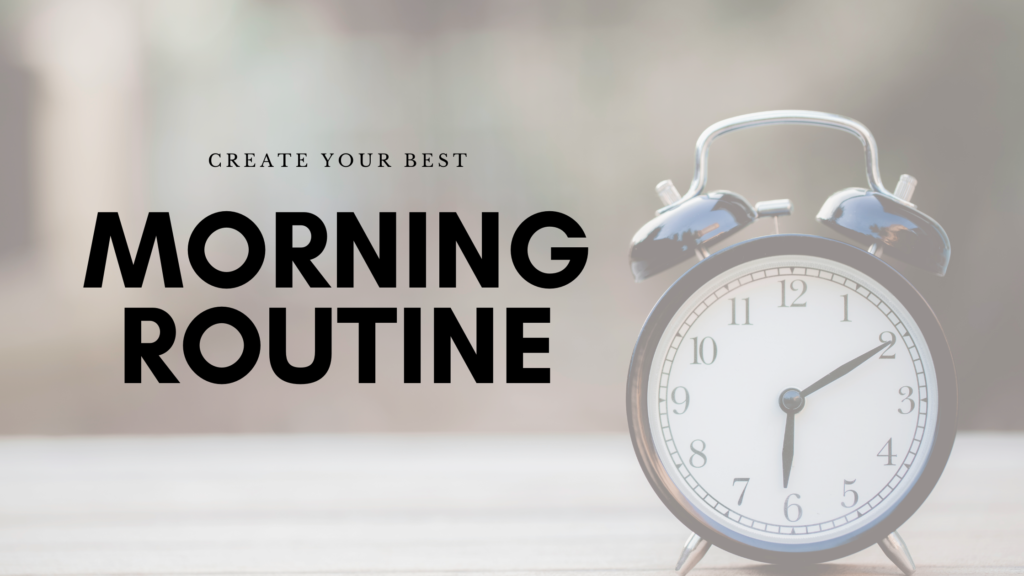 create your best morning routine